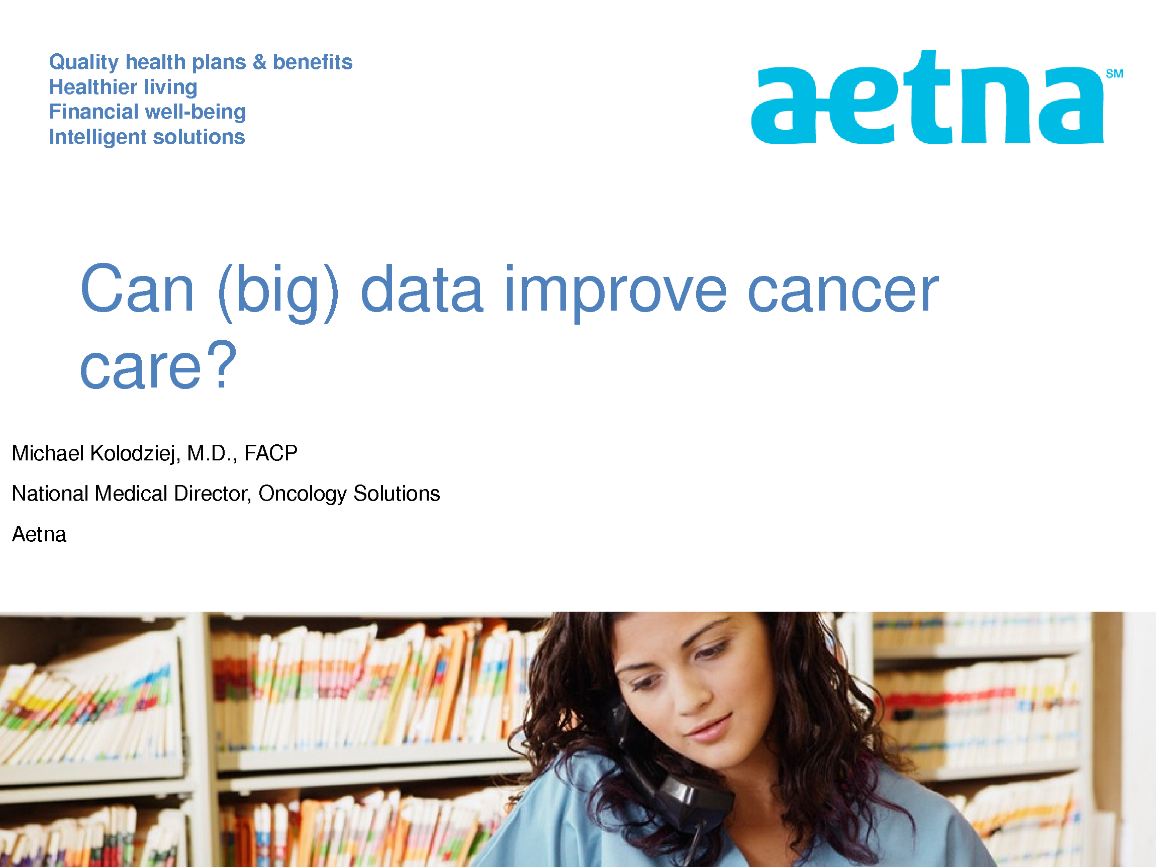 How (big) Data Will Transform Cancer Care: The Aetna Perspective